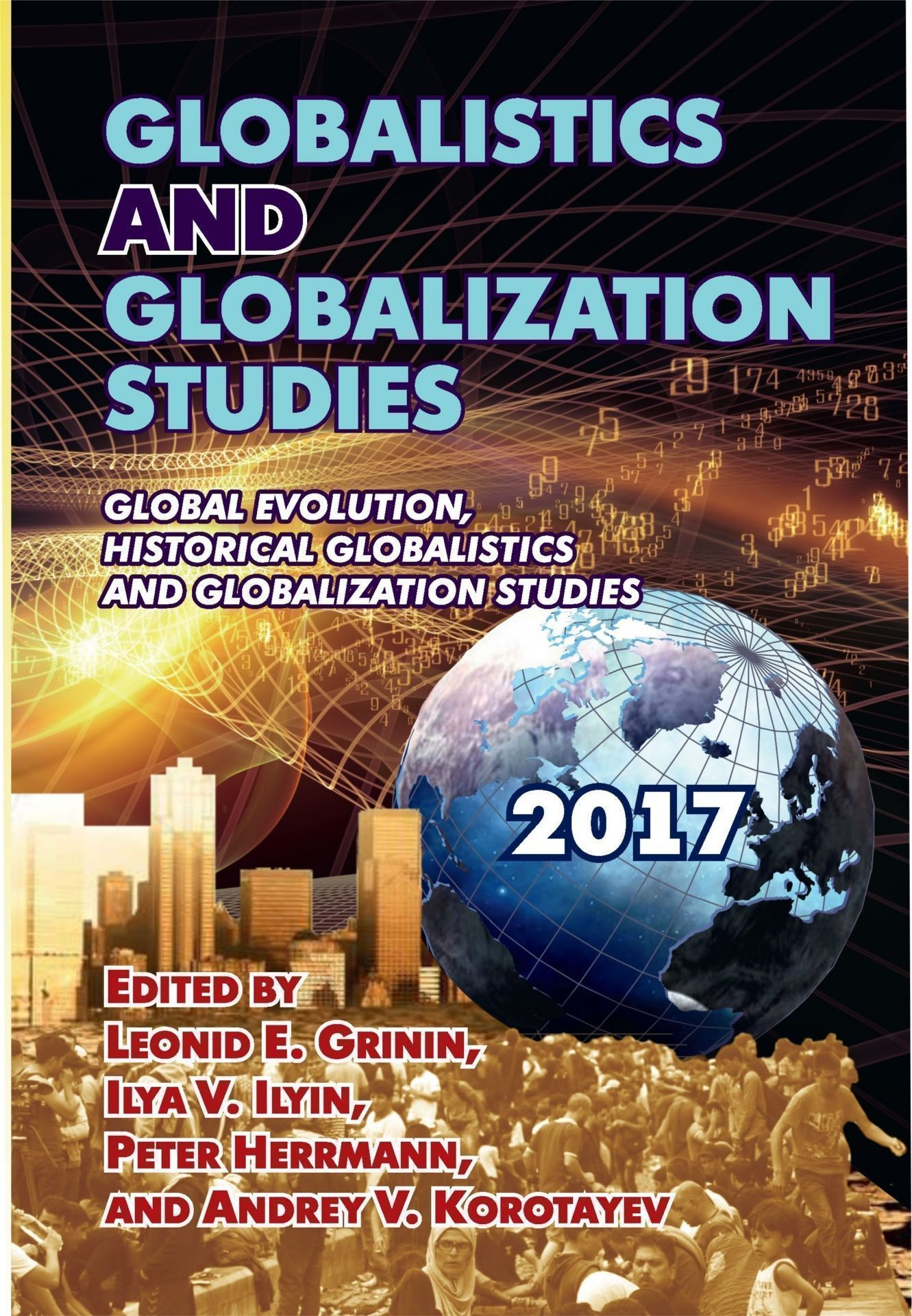 Globalistics and Globalization Studies: Global Evolution, Historical Globalistics and Globalization Studies, год издания 2017, Herrmann Peter, Grinin L.E., Korotayev A.V., Ilyin I.V., ISBN 9785705753864, Учитель , 978-5-7057-5386-4, 978-5-705-75386-4, 978-5-70-575386-4 - купить со скидкой