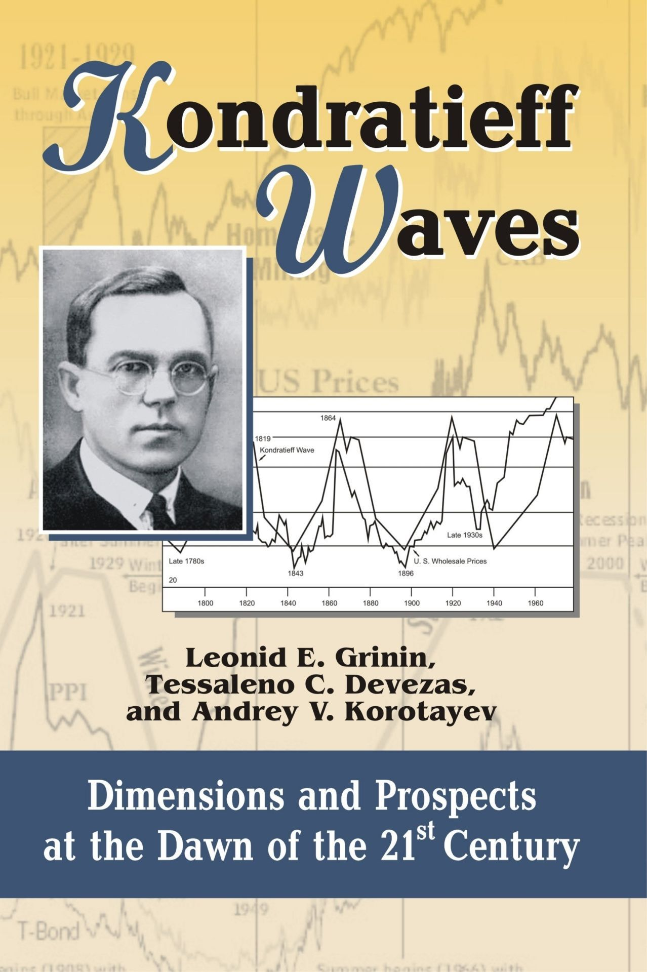 Kondratieff Waves. Dimensions and Prospects at the Dawn of the 21st Century. Yearbook